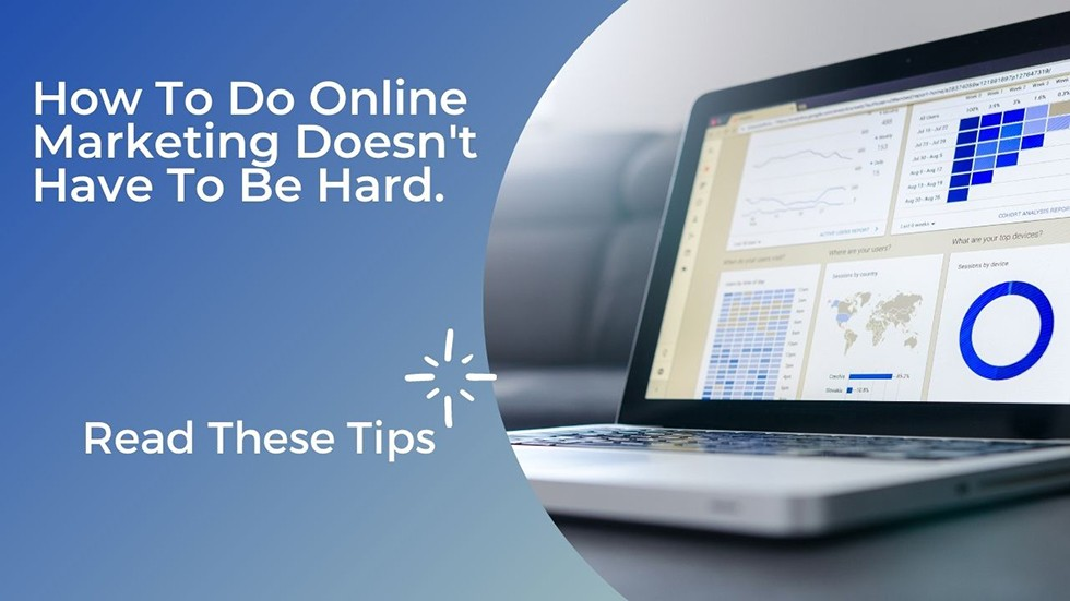 How To Do Online Marketing Doesn't Have To Be Hard.
